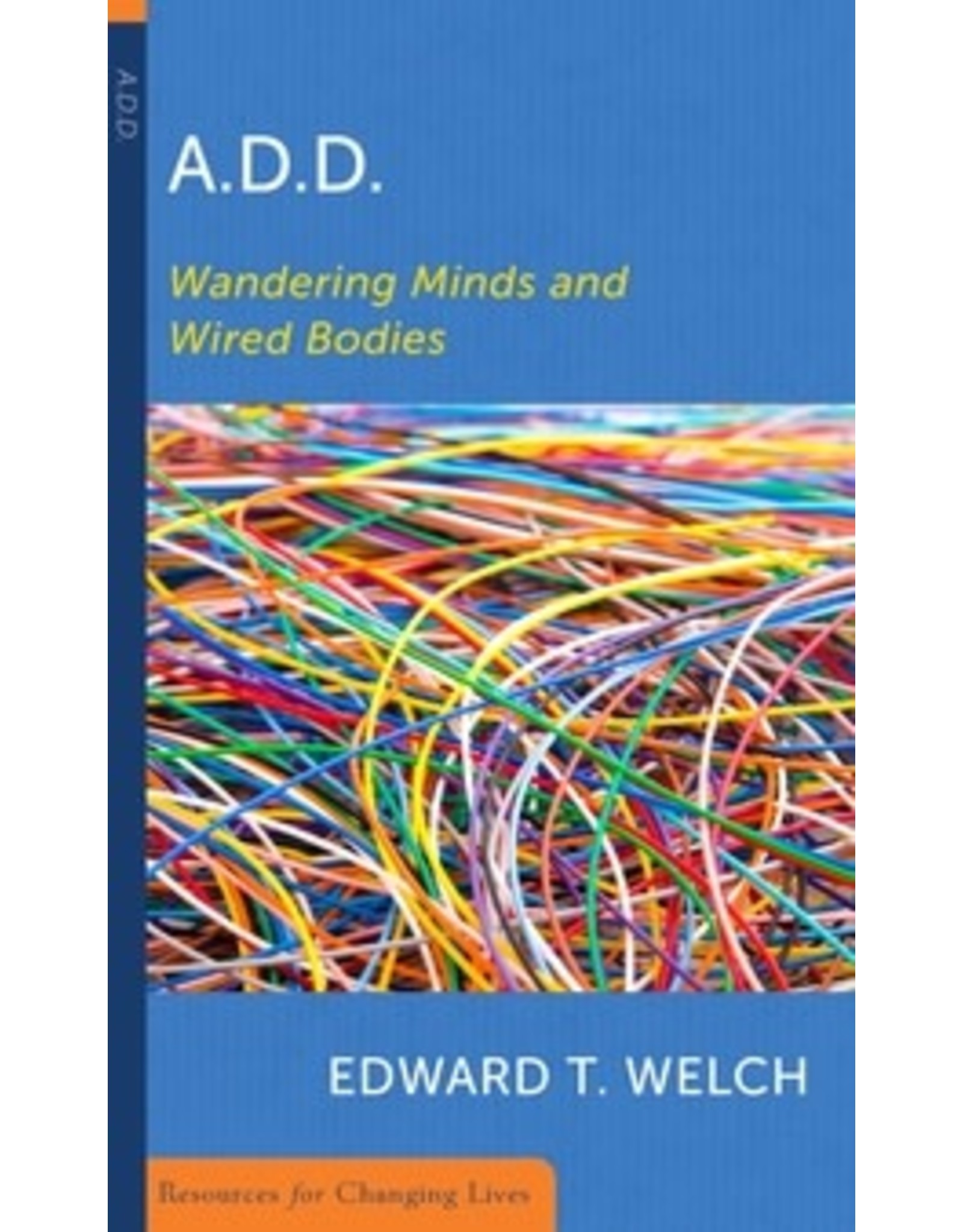 Welch ADD: Wandering minds and wired bodies