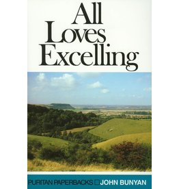 Bunyan All Loves Excelling(Puritan Paperbacks)