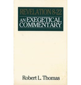 Thomas An Exegetical Commentary - Revelation 8-22