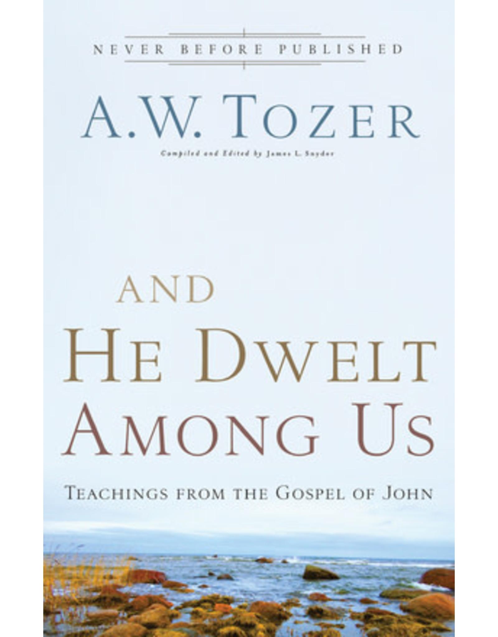 Tozer And He Dwelt Among Us