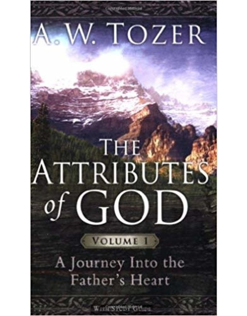 Tozer Attributes of God, The : Vol 1
