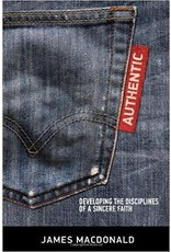 MacDonald Authentic; Developing the Disciplines of a Sincere Faith