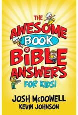 McDowell The Awesome Book of Bible Answers for Kids