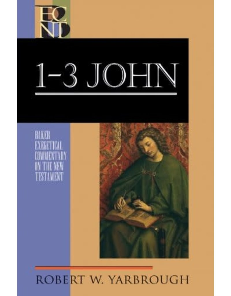 Yarbrough Baker Exegetical Commentary  1-3 John
