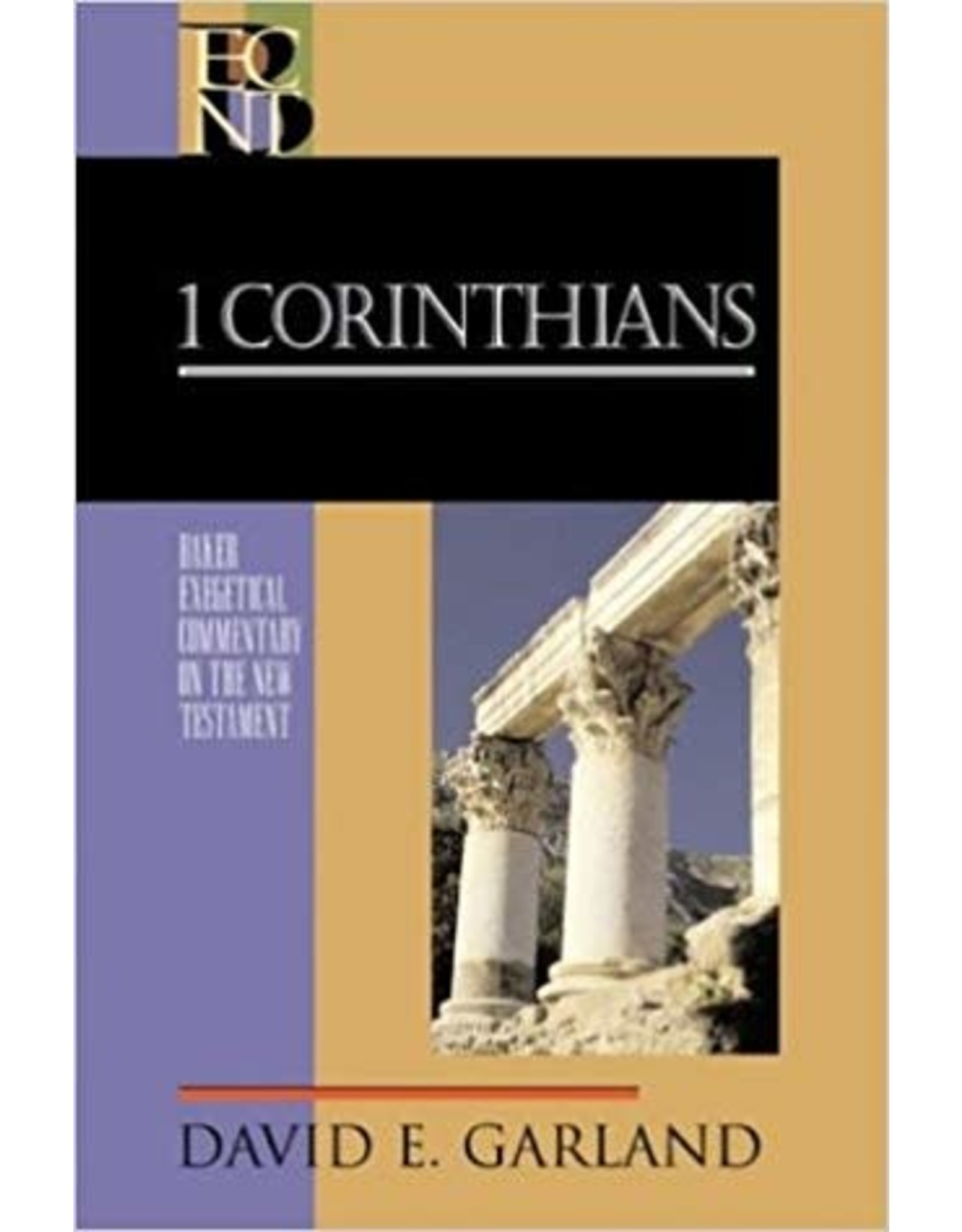 Garland Baker Exegetical Commentary 1 Corinthians