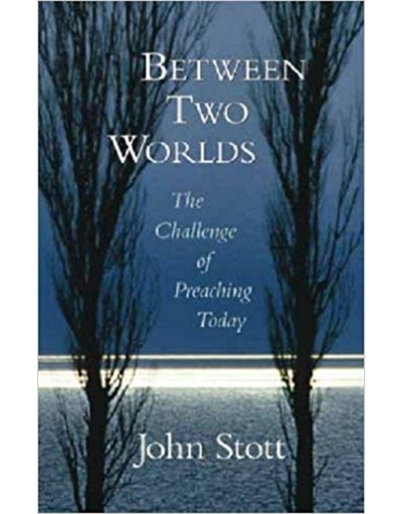 Stott Between Two Worlds