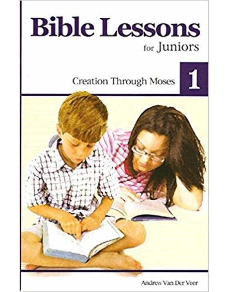 Van Der Veer Bible Lessons for Juniors 1: Creation through Moses 1
