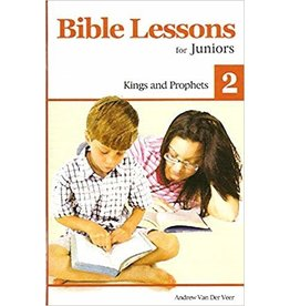 Van Der Veer Bible Lessons for Juniors 2; Kings And Prophets