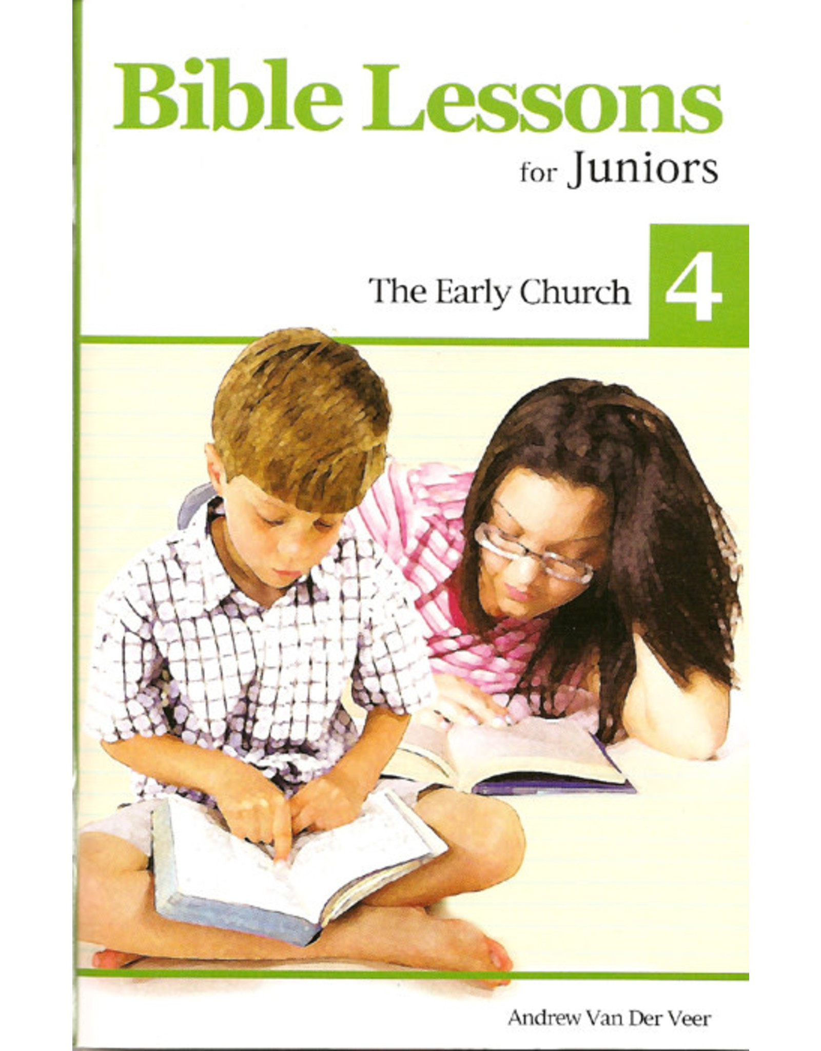 Van Der Veer Bible Lessons for Juniors 4: The Early Church