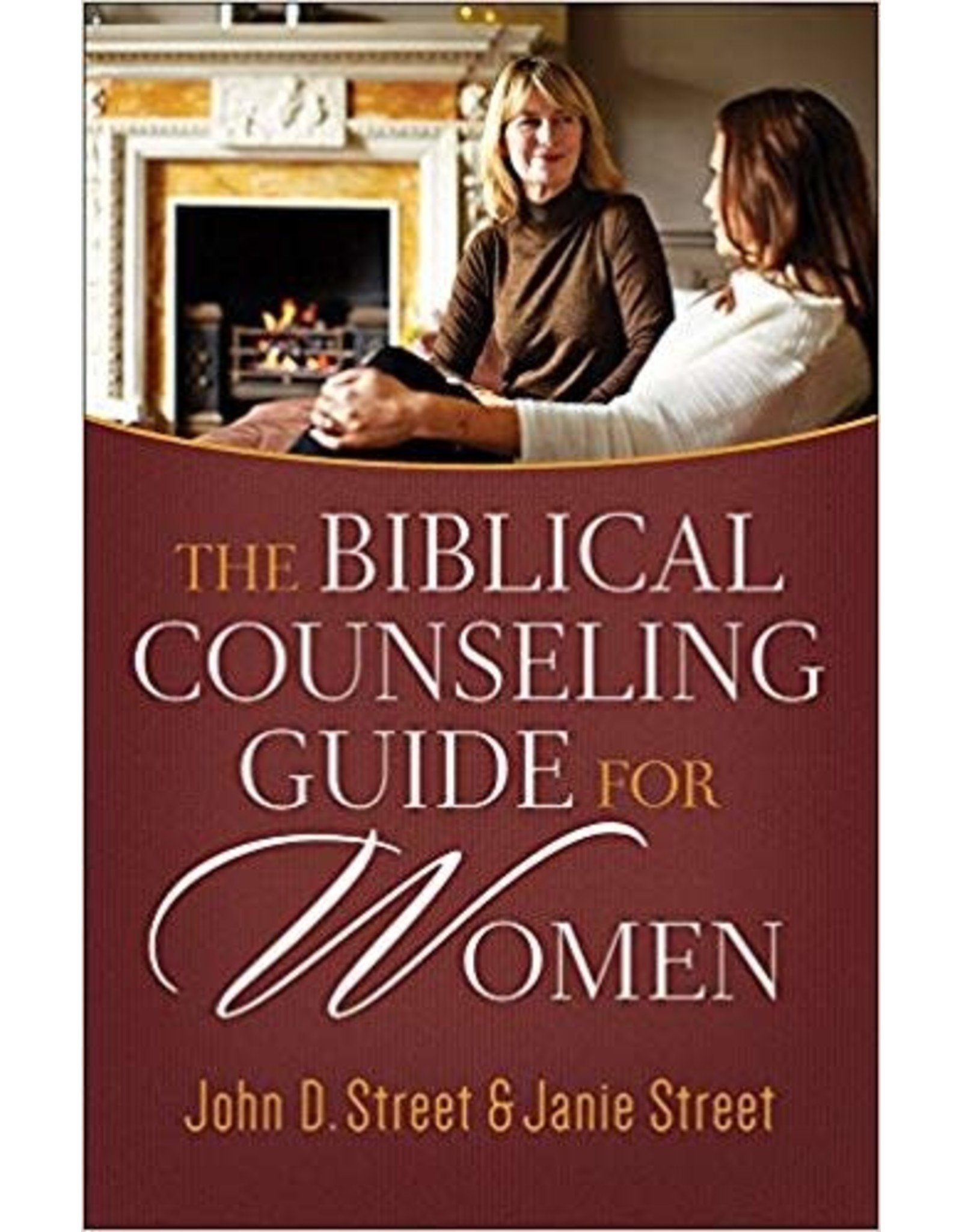 Street The Biblical Counseling Guide for Women