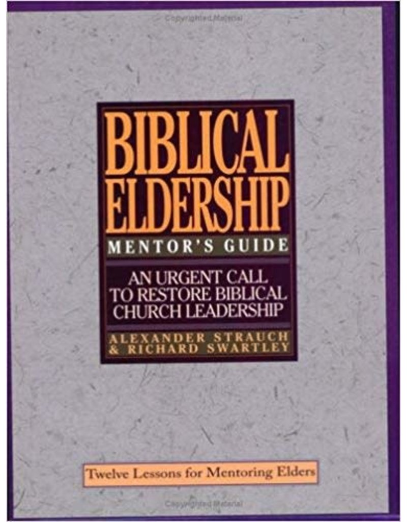 Strauch Biblical Eldership Mentors Guide