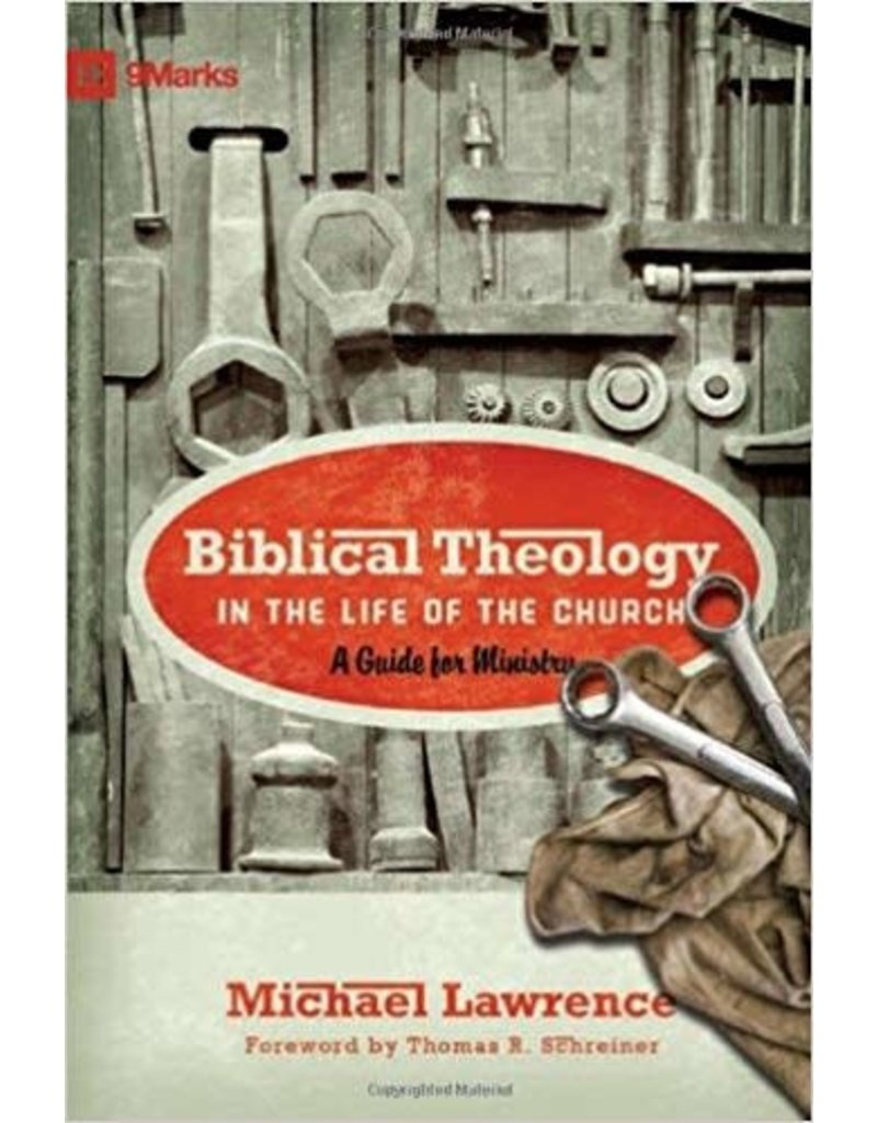 Lawrence Biblical Theology in the Life of the Church