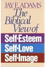 Adams Biblical View of Self Esteem, The