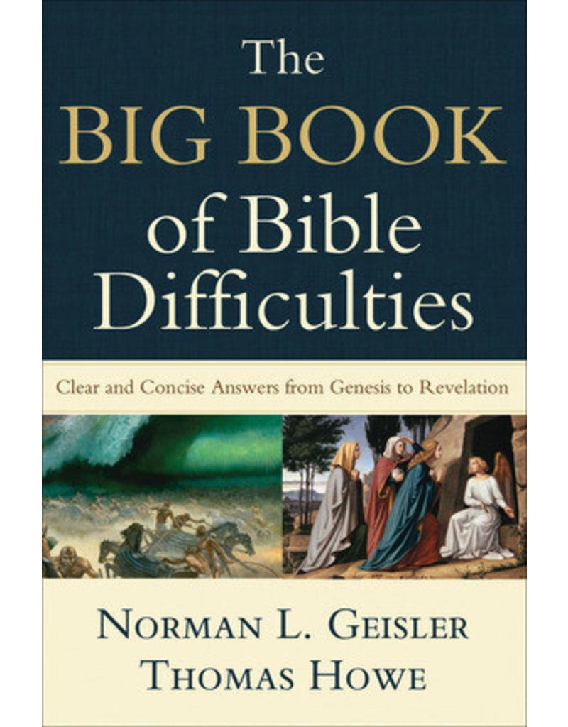 Geisler/Howe Big Book of Bible Difficulties, The