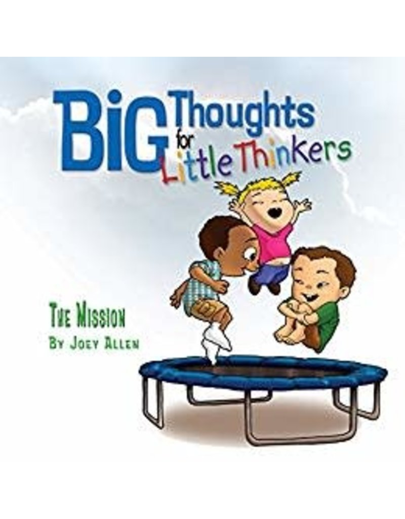 Allen Big Thoughts for Little Thinkers  The Mission
