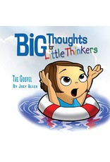 Allen Big Thoughts for Little Thinkers The Gospel