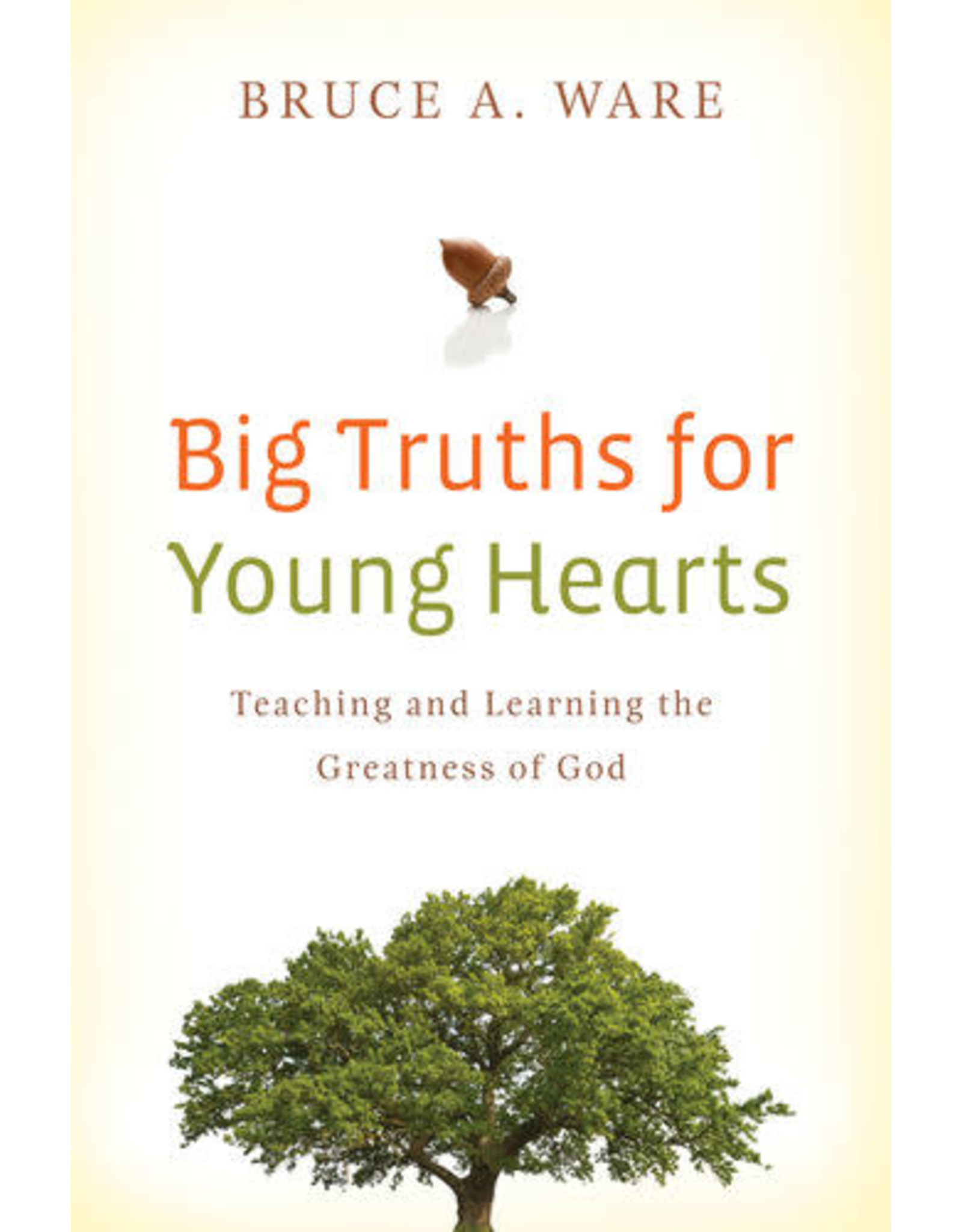 Ware Big Truths for Young Hearts