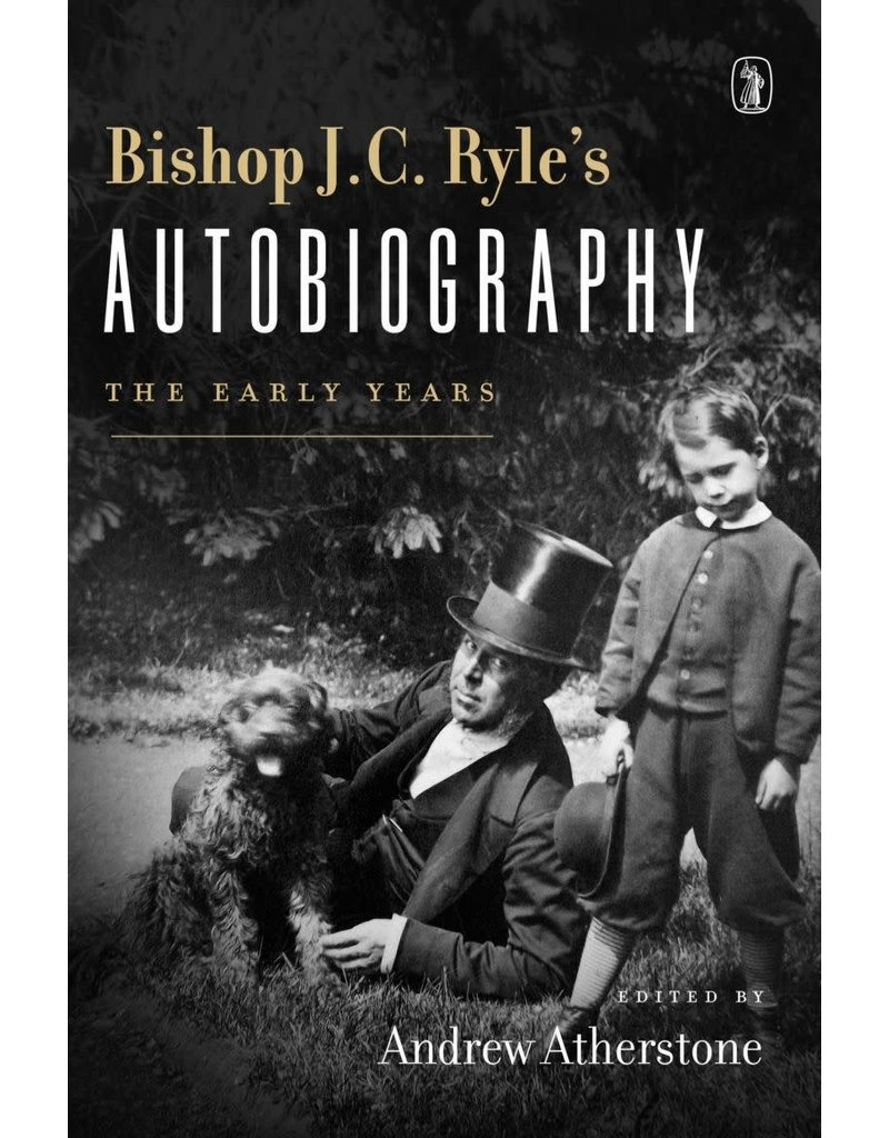 Atherstone Bishop JC Ryle's Autobiography