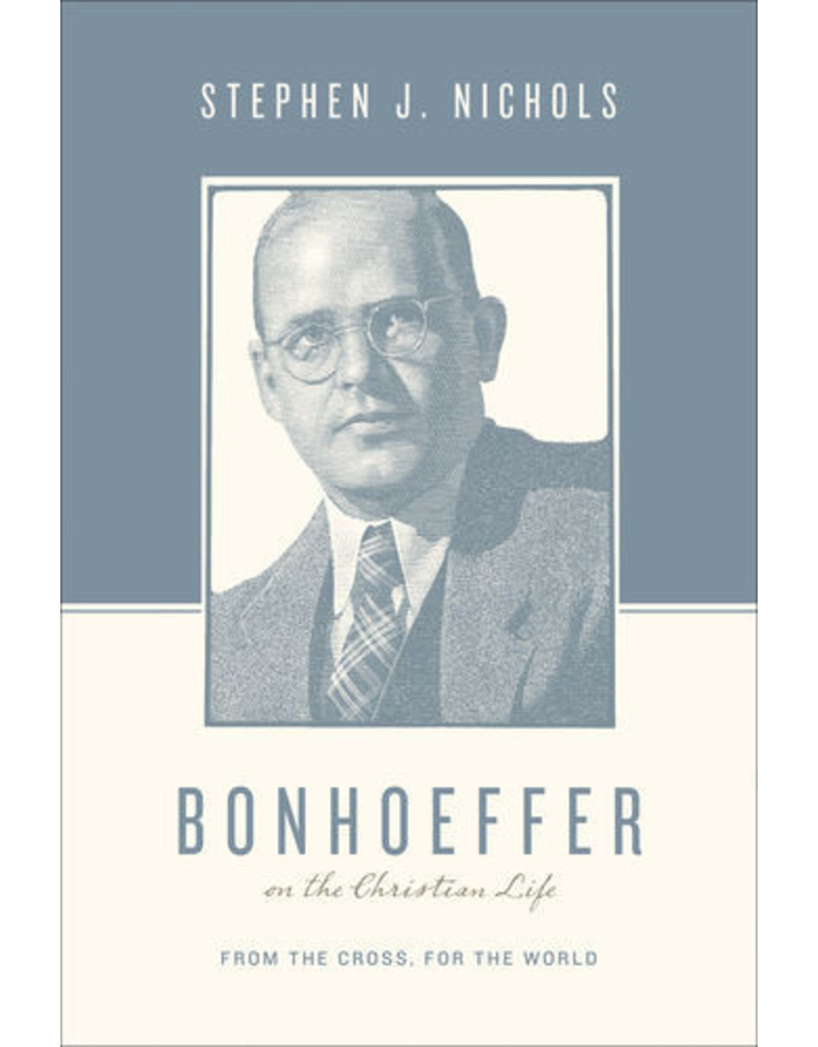 Nichols Bonhoeffer on the Christian Life