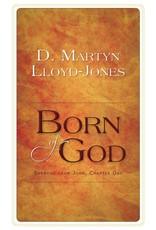 Lloyd-Jones Born of God: Sermons from John 1