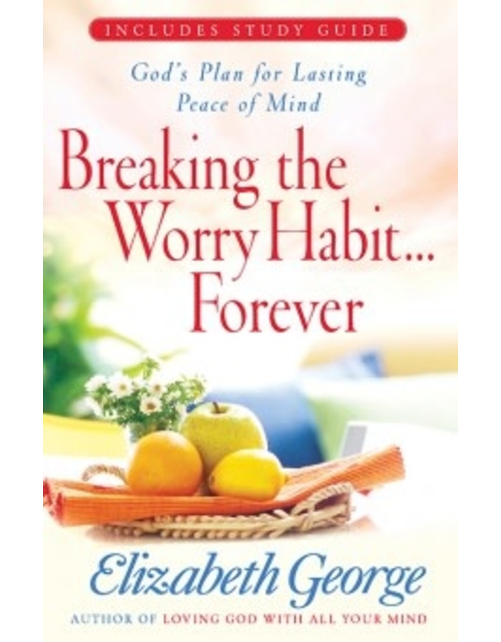 George Breaking the Worry Habit ... Forever