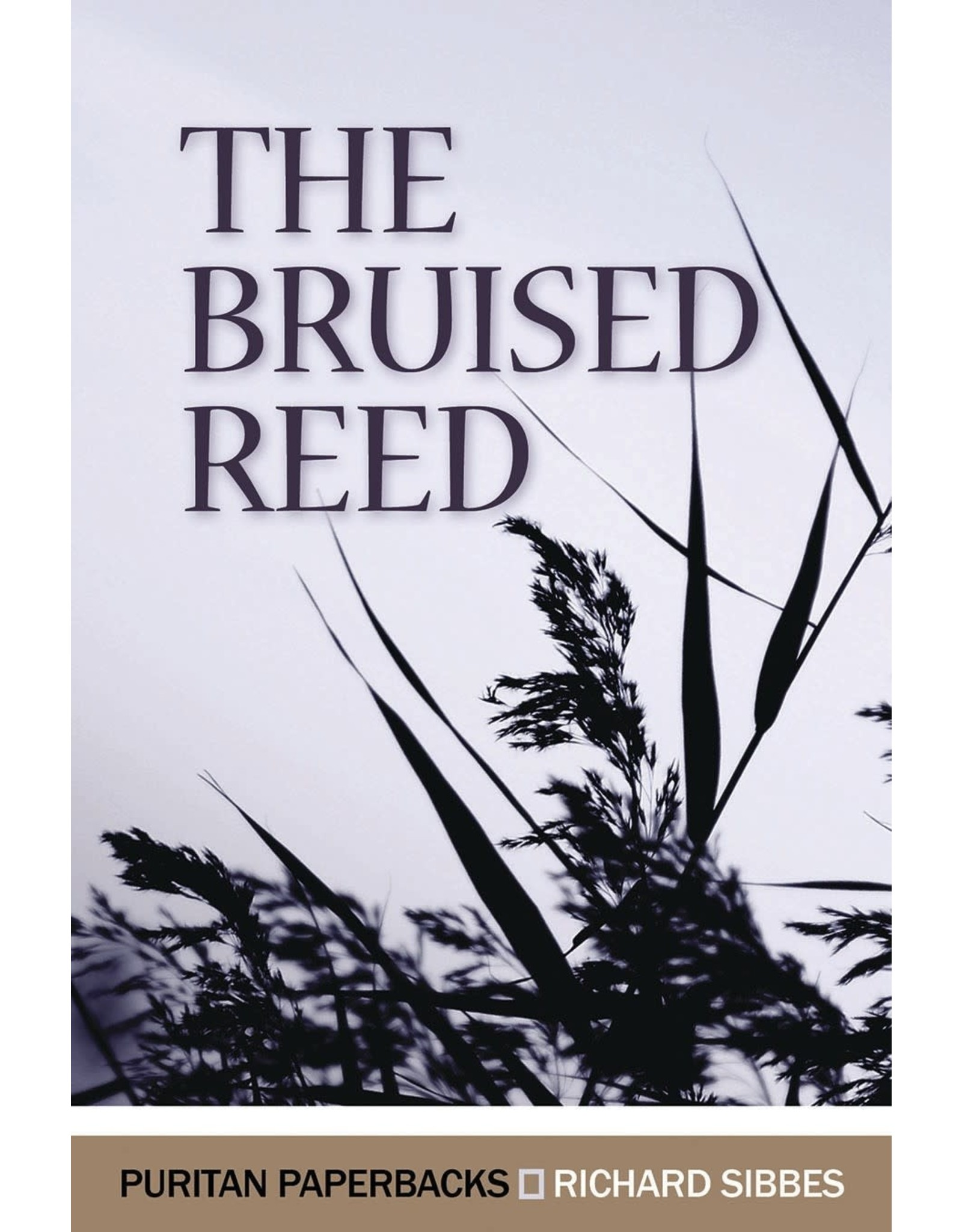 Sibbes The Bruised Reed(Puritan Paperbacks)