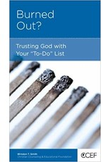 Smith Burned Out: Trusting God with your ''To-Do'' List