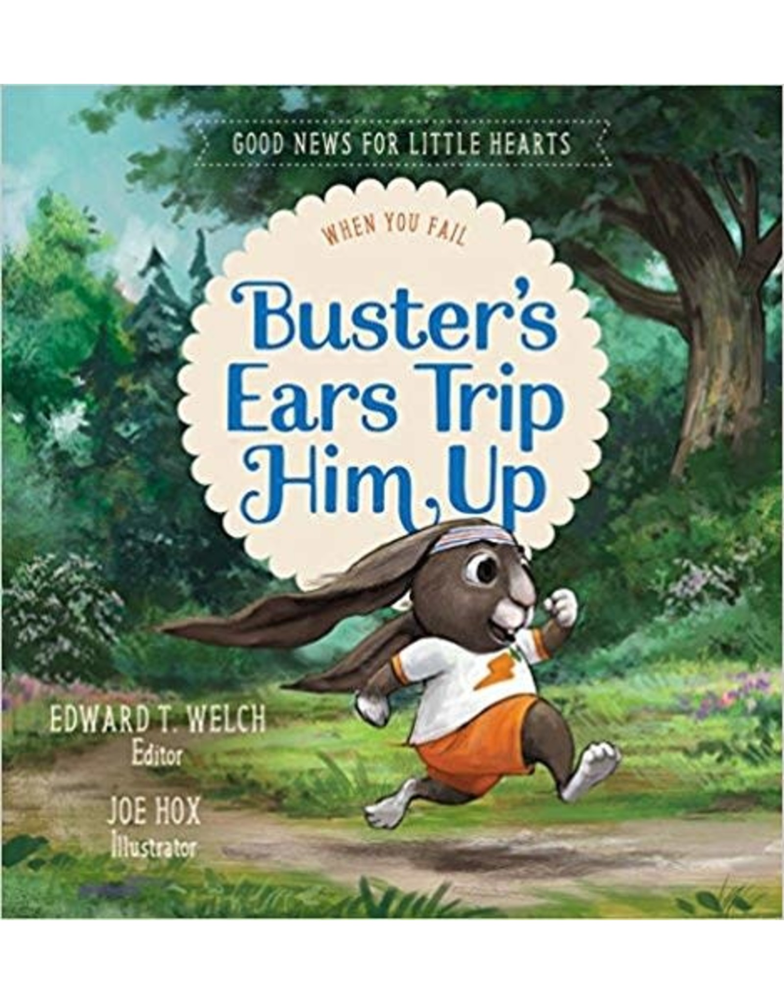 Welch Busters Ears Trip Him UpWhen you Fail(Good News for Little Hearts)
