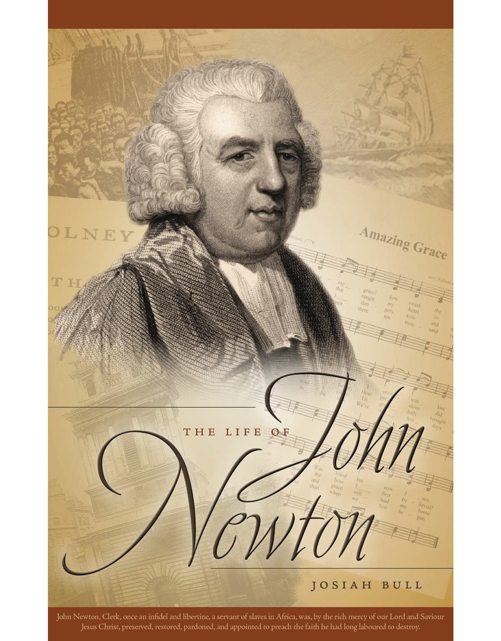 Bull But Now I See, The Life of John Newton
