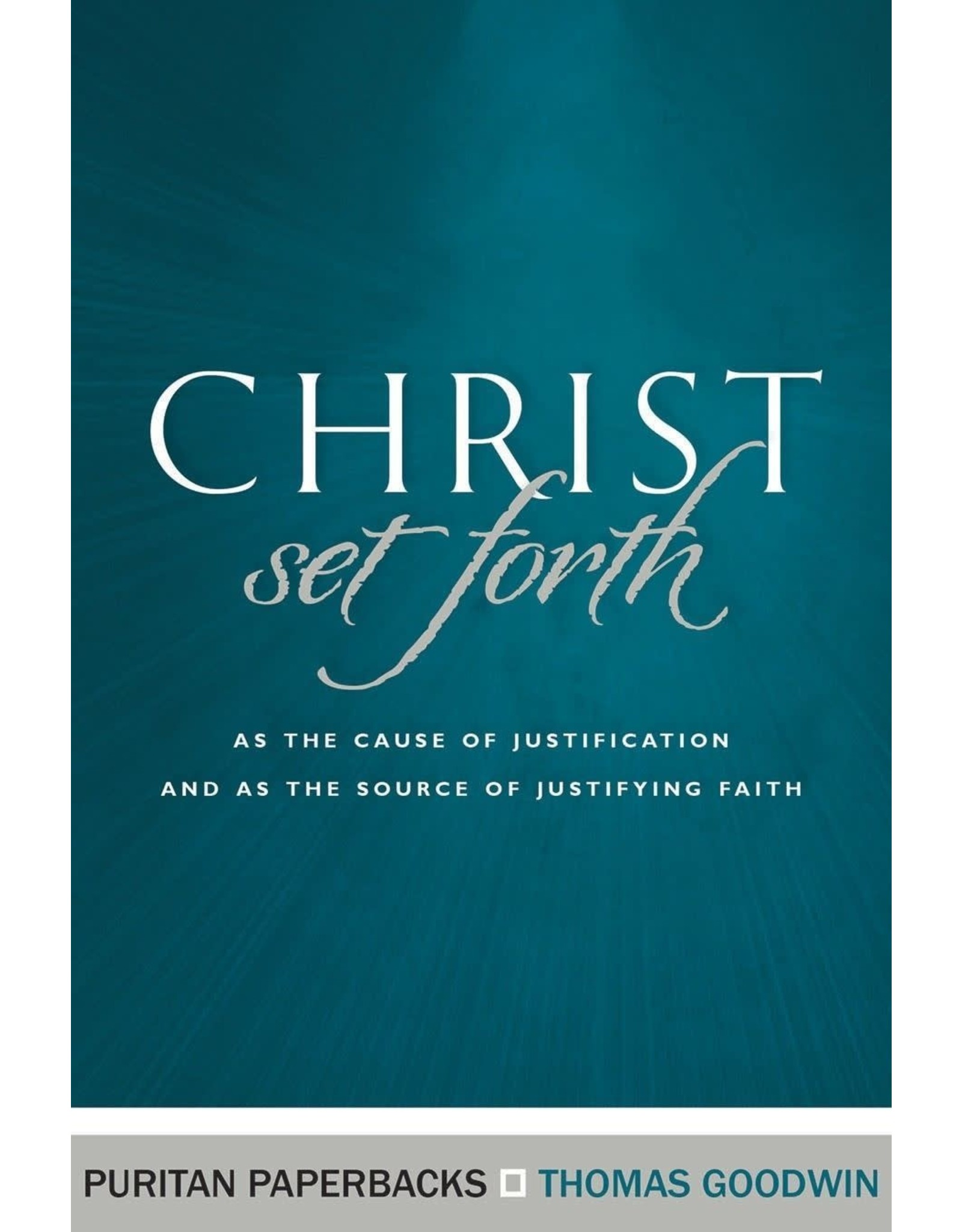 Goodwin Christ Set Forth (Puritan Paperbacks)