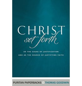 Goodwin Christ Set Forth (Puritan Paperbacks)