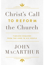 MacArthur Christ's Call to Reform the Church