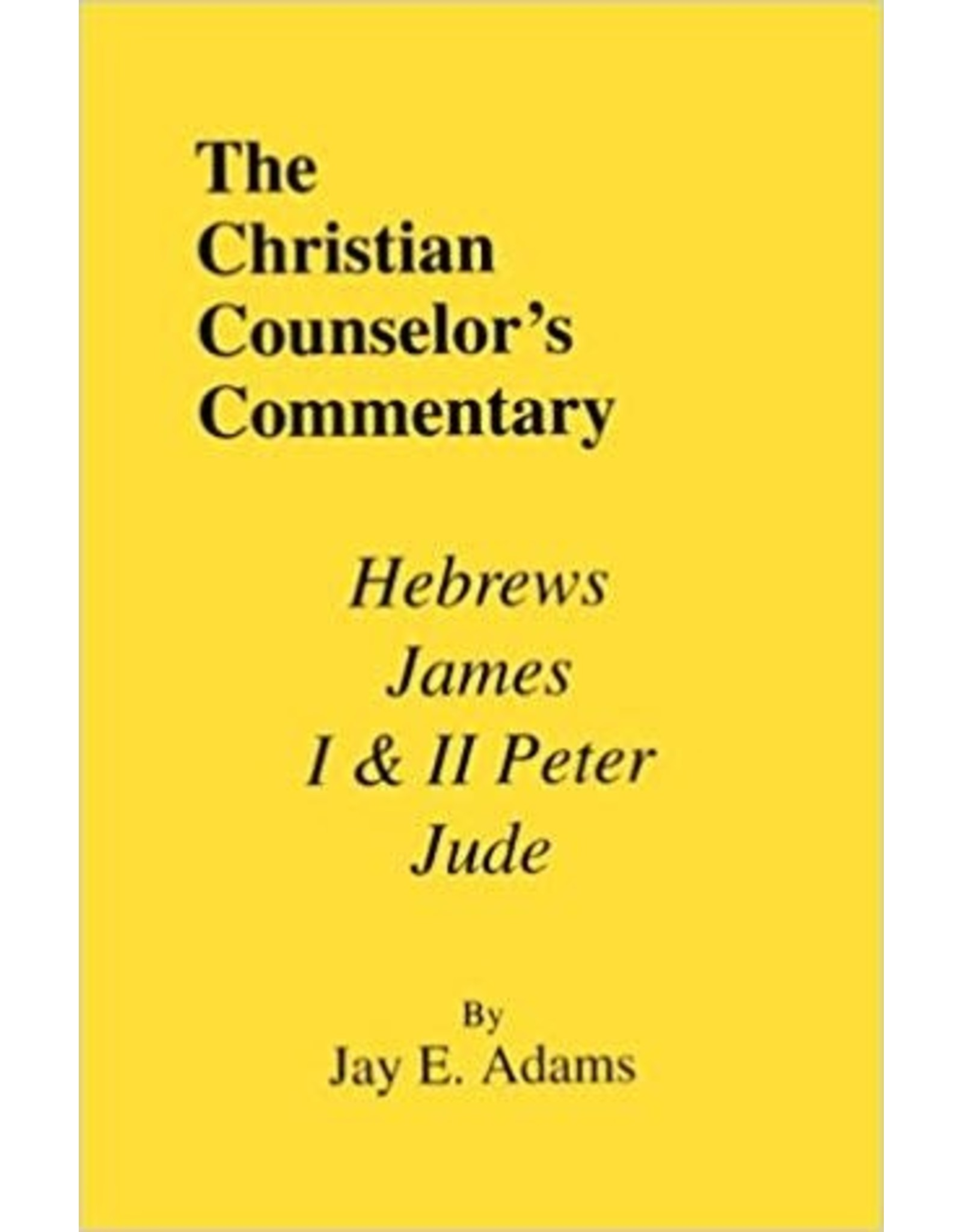 Adams Christian Counselor's Commentary: Hebrews, James, 1 & 2 Peter, Jude