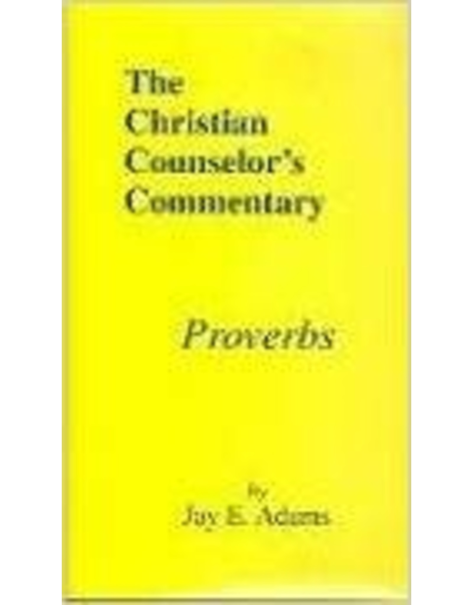 Adams The Christian Counselor's Commentary Proverbs
