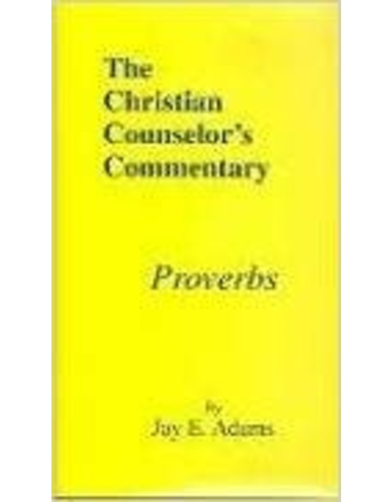 Adams Christian Couns.Commentary Proverbs