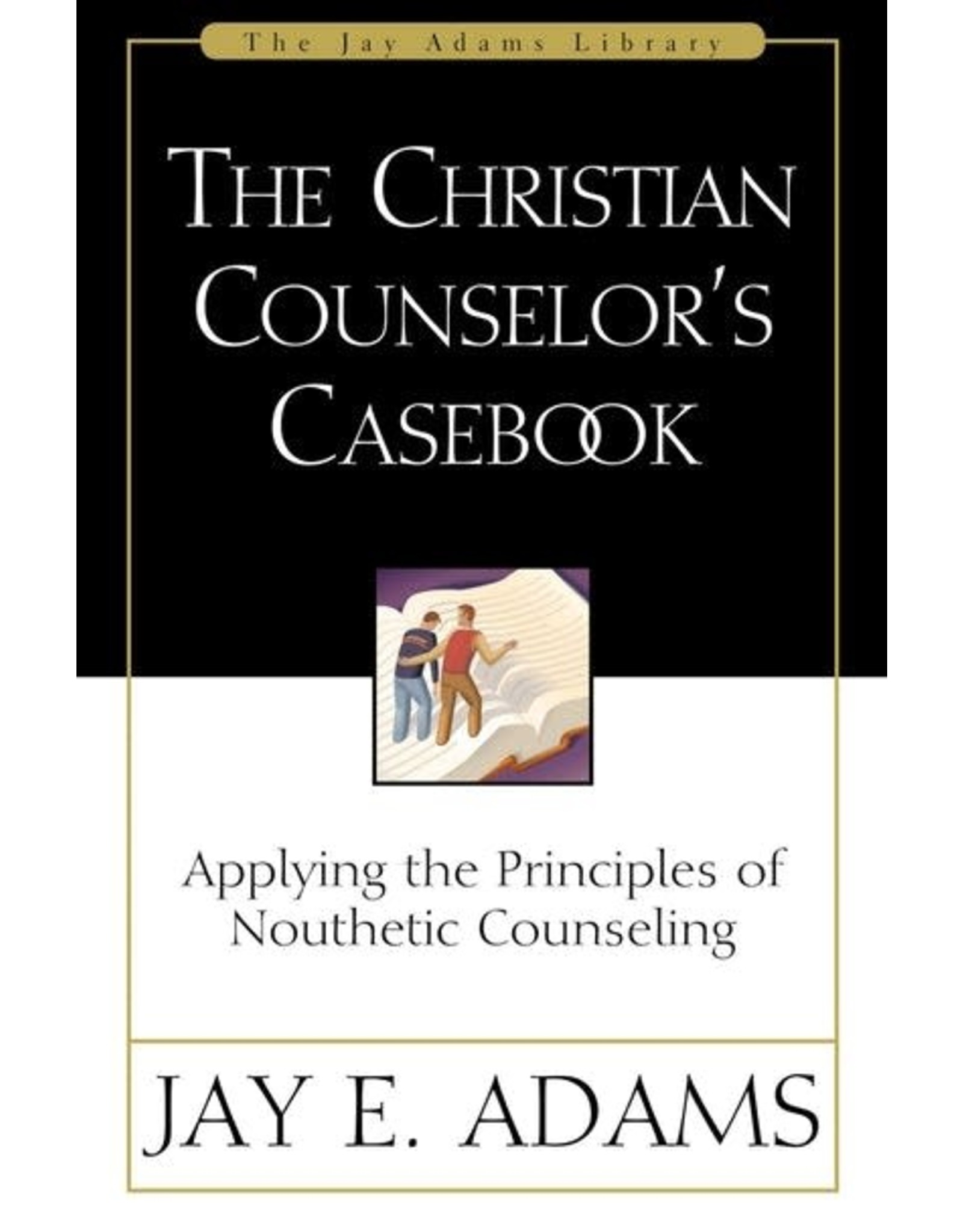 Adams The Christian Counsellor's Casebook