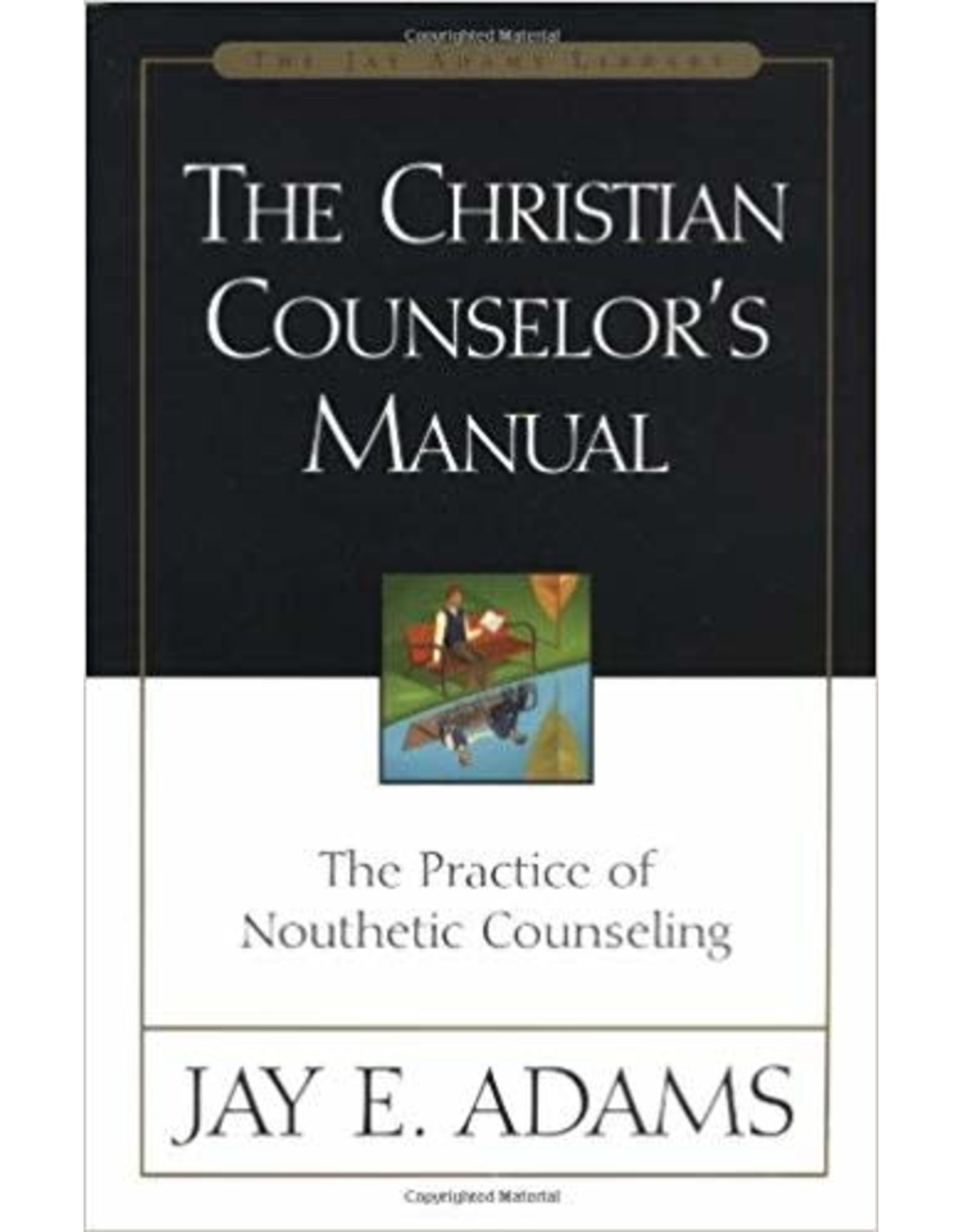 Adams The Christian Counsellor's Manual