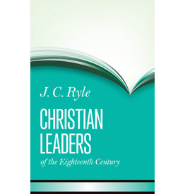 Ryle Christian Leaders of the Eighteenth Century