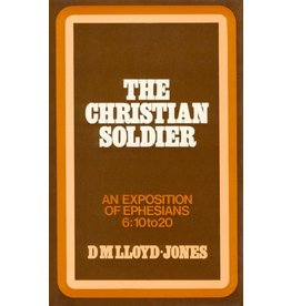 Llooyd-Jones Christian Soldier, Ephesians Vol 8