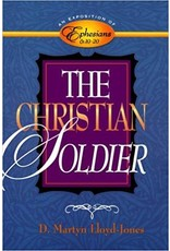 Lloyd-Jones The Christian Soldier - Ephesians 6:10-20