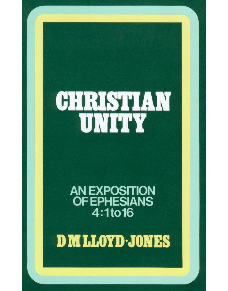 Lloyd-Jones Christian Unity, Ephesians Vol 4