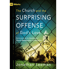 Leeman The Church and the Surprising Offense of God's Love