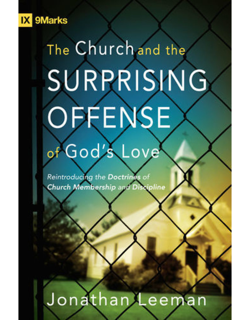 Leeman Church and the Surprising Offense of God's Love, The