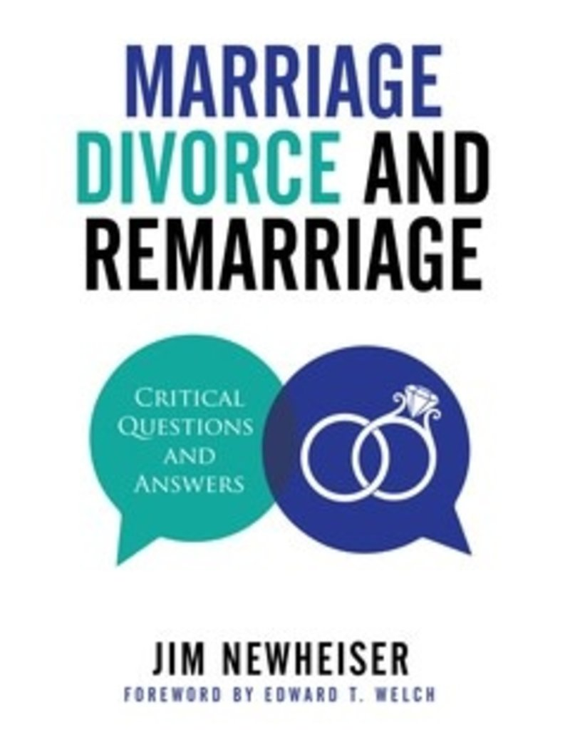 Newheiser Marriage, Divorce & Remarriage