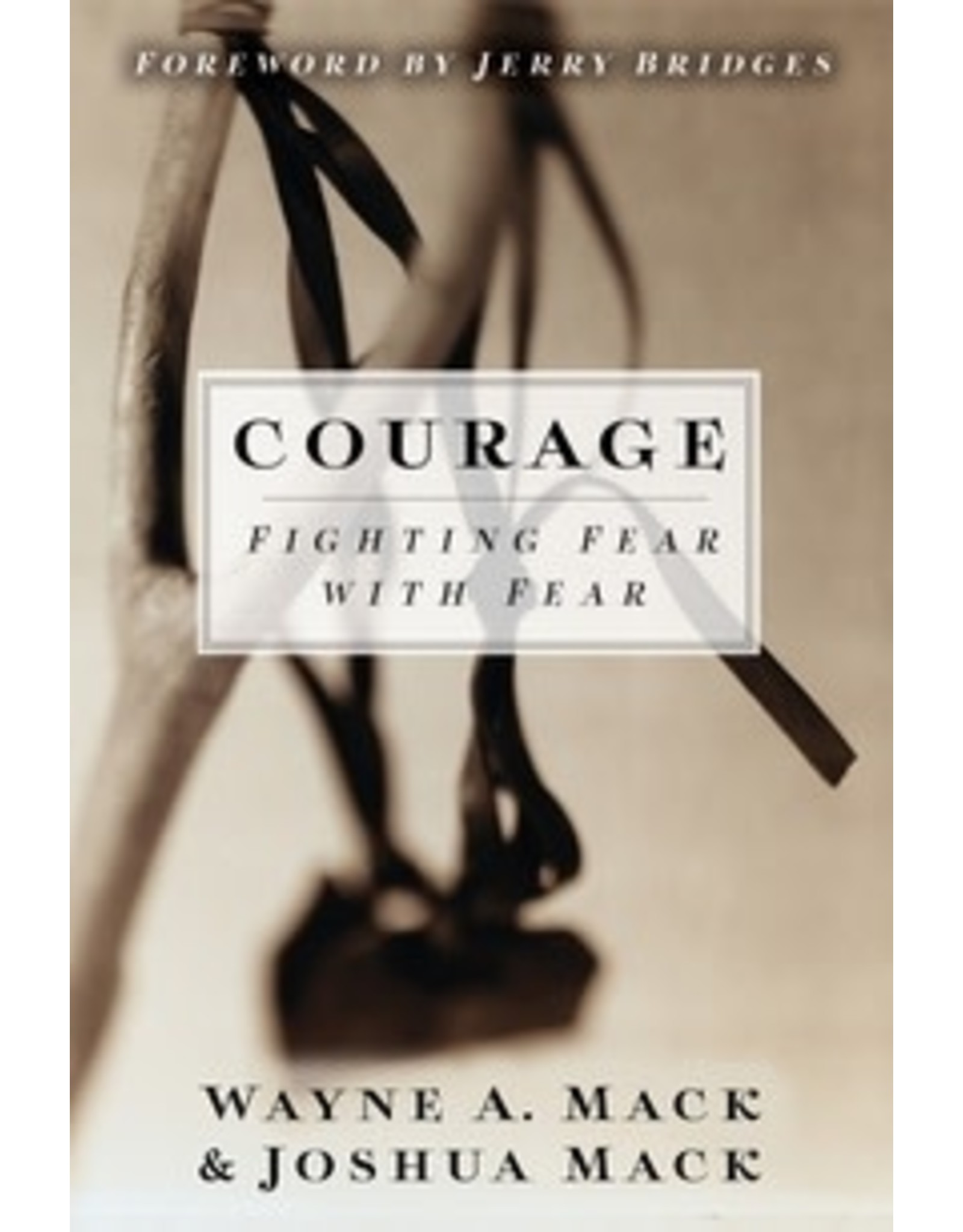 Mack Courage: Fighting Fear with Fear