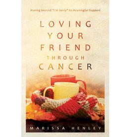 Henley Loving Your Friend Through Cancer