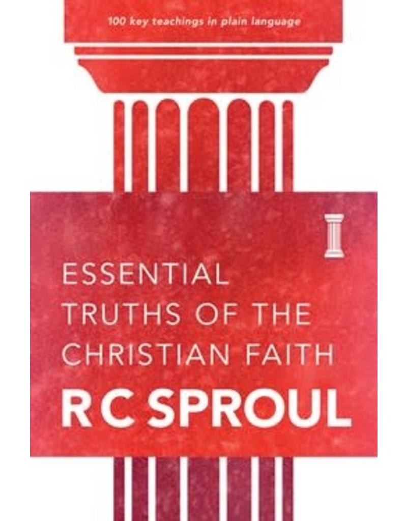 Sproul Essential Truths of the Christian Faith