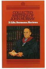 John Murray Collected Writings of John Murray, Life; Sermons; Reviews