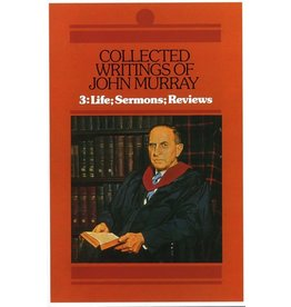 John Murray Collected Writings of John Murray, Life; Sermons; Reviews