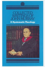John Murray Collected Writings of John Systematic Theology